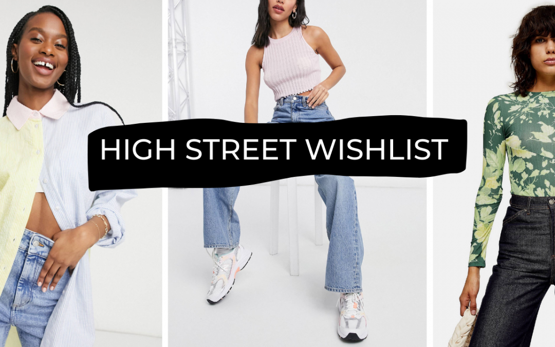 My wishlist from the High Street